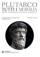 Tutti i Moralia - Plutarco