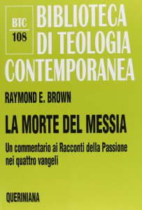 Copertina di 'La morte del messia. Dal Getsemani al sepolcro. Un commentario ai racconti della passione nei quattro vangeli (BTC 108)'