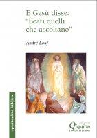 """E Gesù disse: """"Beati quelli che ascoltano"""" - André Louf"""