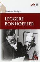 Leggere Bonhoeffer (gdt 317) - Bethge Eberhard