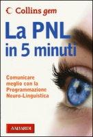 La PNL in 5 minuti - Boyes Carolyn