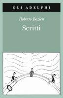Scritti: Il capitano di lungo corso-Note senza testo-Lettere editoriali-Lettere a Montale - Bazlen Roberto