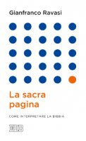 La sacra pagina - Gianfranco Ravasi