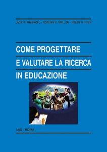 Copertina di 'Come progettare e valutare la ricerca in educazione'
