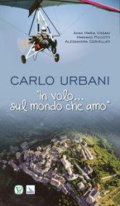 """Copertina di 'Carlo Urbani. """"In volo... sul mondo che amo"""".'"""