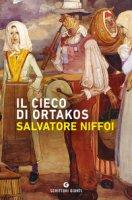 Il cieco di Ortakos - Niffoi Salvatore