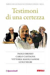 Copertina di 'Testimoni di una certezza. Paolo Brosio, Carlo Castagna, Vittoria Maioli Sanese, Luigi Negri.'