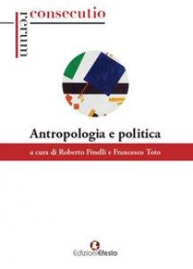 Copertina di 'Antropologia e politica'