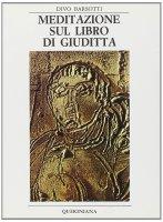 Meditazione sul libro di Giuditta - Barsotti Divo