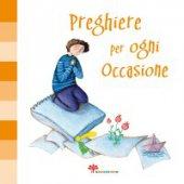 Preghiere per ogni occasione - Vecchini S.; Peluso M.