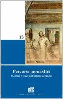 Percorsi monastici. Incontri e studi nell'ultimo decennio - Nardin Roberto