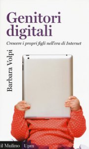 Copertina di 'Genitori digitali. Crescere i propri figli nell'era di internet'