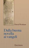 Dalla buona novella ai Vangeli - David Wenham