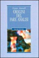 Origini del fare analisi - Antonelli Giorgio