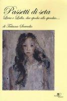 Passetti di seta. Livia e Lalla, due epoche allo specchio... - Servedio Tatiana
