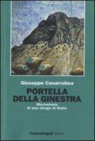 Portella della Ginestra. Microstoria di una strage di Stato - Casarrubea Giuseppe