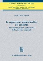 La regolazione amministrativa del contratto - Ferrari Zumbini Ange