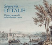 Souvenir d'Italie. Disegni e acquerelli della collezione Horne. Catalogo della mostra (Firenze, 6 aprile-30 luglio 2019). Ediz. illustrata