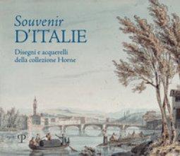 Copertina di 'Souvenir d'Italie. Disegni e acquerelli della collezione Horne. Catalogo della mostra (Firenze, 6 aprile-30 luglio 2019). Ediz. illustrata'