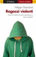 Ragazzi violenti - Filippo Muratori