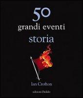 50 grandi eventi storia - Crofton Ian