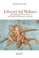 Liberaci dal maligno - Pietro Scolaro