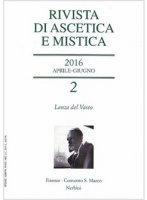 Rivista di ascetica e mistica (2016) vol.2
