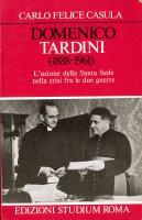 Domenico Tardini (1888-1961). L'azione della S. Sede fra le due guerre - C. Felice Casula