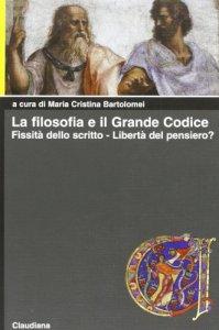 Copertina di 'La filosofia e il grande codice'