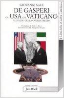 De Gasperi, gli Usa e il Vaticano all'inizio della guerra fredda - Sale Giovanni