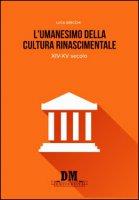 L' umanesimo nella cultura rinascimentale. XIV-XV secolo - Grecchi Luca