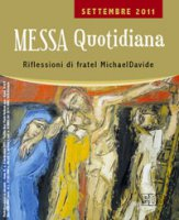 Messa quotidiana. Riflessioni di fratel Michael Davide. Settembre 2011 - Semeraro Michael D.