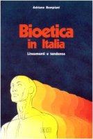 Bioetica in Italia. Lineamenti e tendenze - Bompiani Adriano
