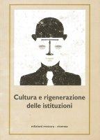 Cultura e rigenerazione delle istituzioni - Mario Toso