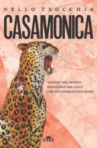 Copertina di 'Casamonica. Viaggio nel mondo parallelo del clan che ha conquistato Roma'