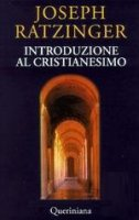 Introduzione al cristianesimo. Lezioni sul simbolo apostolico - Benedetto XVI (Joseph Ratzinger)