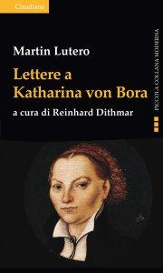 Copertina di 'Lettere a Katharina von Bora'