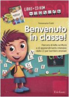 Benvenuto in classe! Con CD-ROM - Gatti Annamaria