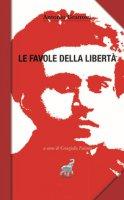 Favole di libertà - Gramsci Antonio