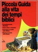 Piccola guida alla vita dei tempi biblici - Dowley Tim