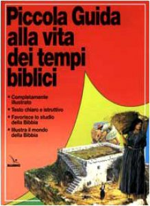 Copertina di 'Piccola guida alla vita dei tempi biblici'