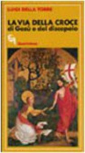 Copertina di 'La via della croce di Gesù e del discepolo'