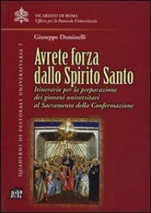 Copertina di 'Avrete forza dallo Spirito Santo. Itinerario per la preparazione dei giovani universitari al sacramento della confermazione'