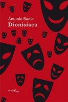 Dionisiaca - Basile Antonio