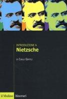 Introduzione a Nietzsche - Gentili Carlo