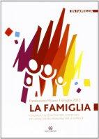 La Famiglia. Strumenti interattivi per le catechesi del VII incontro mondiale delle famiglie - Fondazione Milano Famiglie 2012
