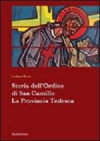 Storia dell'Ordine di San Camillo. La Provincia Tedesca - Gerhard Kuck