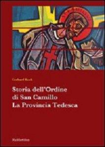 Copertina di 'Storia dell'Ordine di San Camillo. La Provincia Tedesca'