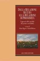 Dalla relazione di cura alla relazione di prossimità - Nicolò Bellanca, Mario Biggeri