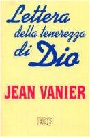 Lettera della tenerezza di Dio - Vanier Jean